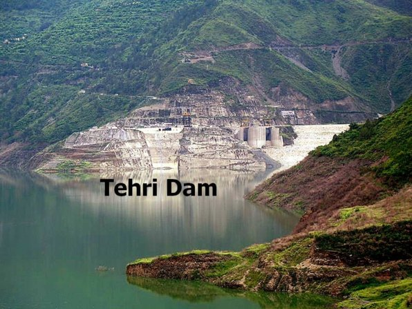 Tehri dam in India, one of the biggest dams on Earth